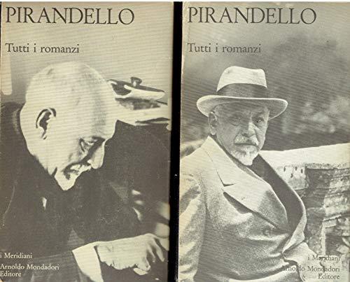 Pirandello. Tutti i romanzi. Volumi 1 e 2 (Meridiani Mondadori, 1973)