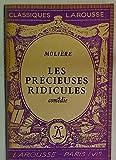 Les Precieuses Ridicules. - Paris: Larousse 1934?. (Classiques Larousse)