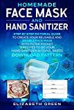 HOMEMADE FACE MASK AND HAND SANITIZER: Step by step pictorial guide to create your reusable and double face mask with filter pocket. 8 recipes to do your ... PATTERN (DIY Book 1) (English Edition)
