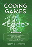 Coding Games: 3 books in 1 -A Beginners Guide to Learn the Realms of Coding in Games +Tips and Tricks to Master the Concepts of Coding +Guide for Programmers and Developers to Master the art of coding