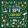 Let Us Play I Spy Camping!: A Fun Picture Guessing Game Book for Kids Ages 2-5 Year Old's | Camping Theme