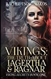 Vikings: The Truth About Lagertha and Ragnar: A historically accurate retelling of the ninth book of the 'Gesta Danorum' (Viking Secrets)