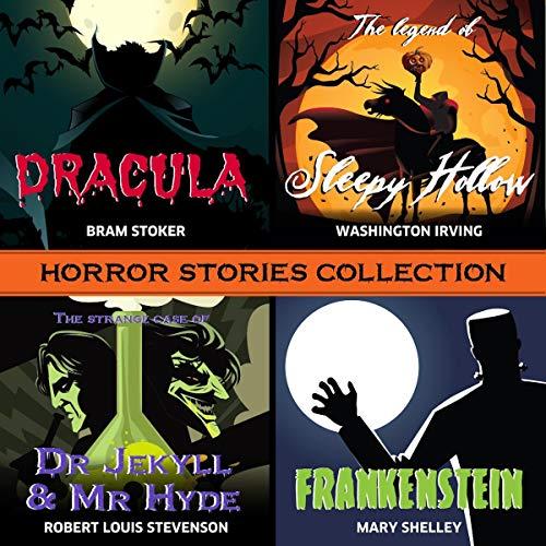 Horror Stories Collection Audiobook By Bram Stoker, Robert Louis Stevenson, Mary Shelley, Washington Irving cover art