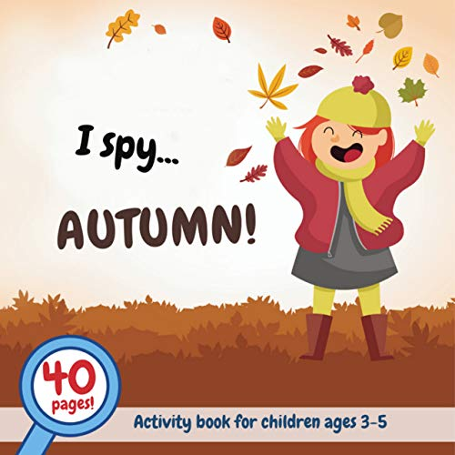 I spy Autumn!: Activity book for children ages 3-5. A fun guessing game for toddlers (English Edition)