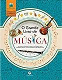 O grande livro de música: Um livro fascinante para você saber mais sobre música e os instrumentos da orquestra