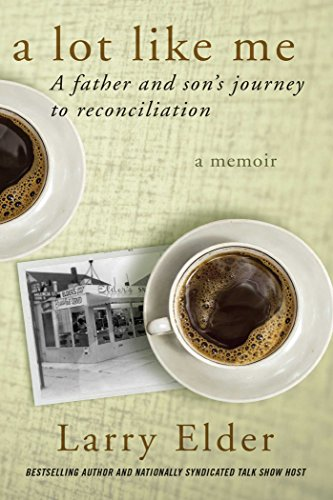 A Lot Like Me: A Father and Son s Journey to Reconciliation