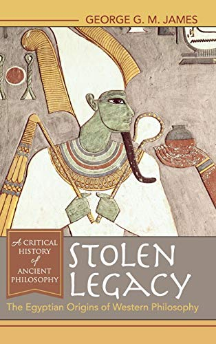 Stolen Legacy: The Egyptian Origins of Western Philosophy