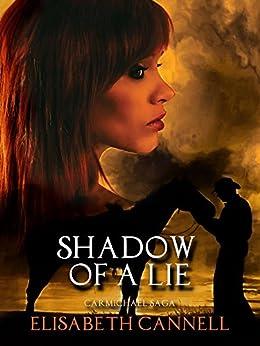 Shadow of a Lie: Carmichael Saga by [Elisabeth Cannell]
