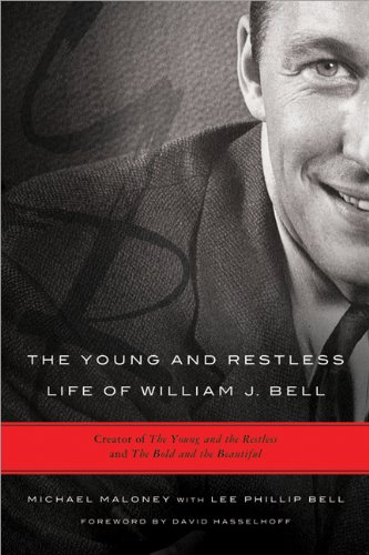 The Young and Restless Life of William J. Bell: Creator of The Young and the Restless and The Bold and the Beautiful