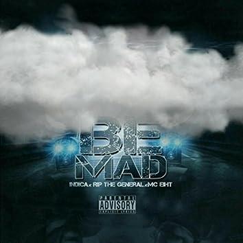 Be Mad (feat. Indica & MC Eiht)