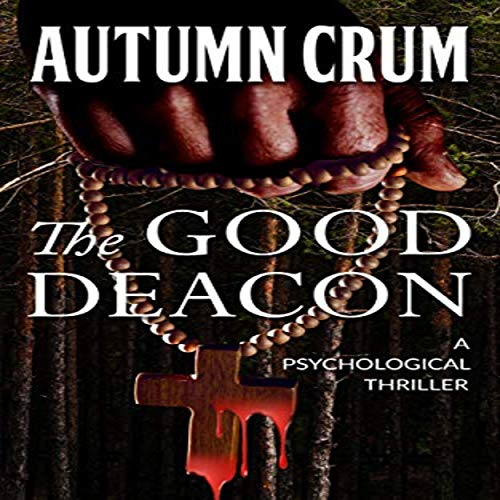 The Good Deacon: A Psychological Thriller audiobook cover art