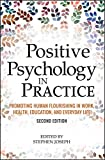 Image of Positive Psychology in Practice: Promoting Human Flourishing in Work, Health, Education, and Everyday Life
