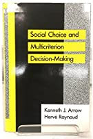 Social Choice and Multicriterion Decision-Making 0262010879 Book Cover