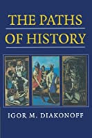 The Paths of History by Igor M. Diakonoff(1999-09-28)