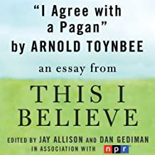 I Agree with a Pagan: A 'This I Believe' Essay