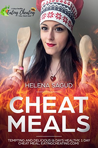 Cheat Meal Recipes Cookbook: THE MOST CRAVING FOOD RECIPES ever with easy-to-make tempting food meals