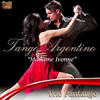 タンゴ・アルゼンチーノ - マダム・イヴォンヌ (Tango Argentino ''Madame Ivonne'') [from UK]