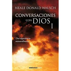 Conversaciones con Dios I. Neale Donald Walsch