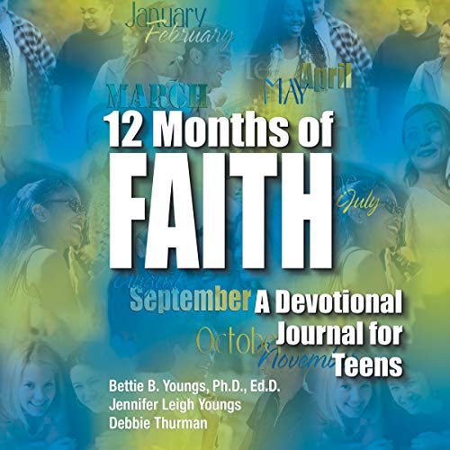 12 Months of Faith: A Devotional Journal for Teens audiobook cover art