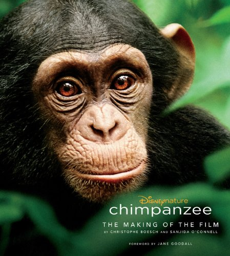Chimpanzee: The Making of the Film (Disney Editions Deluxe (Film))