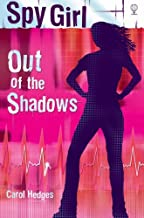 Out of the Shadows (Spy Girl S) by Carol Hedges (2006-07-28)