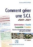 Comment gérer une SCI 2020/2021 - Gestion administrative, fiscale, comptable et locative