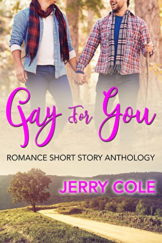 Gay For You (Romance Short Story Anthology Book 1)