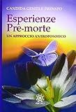 Esperienze pre-morte. Un approccio antroposofico