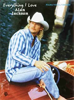 Alan Jackson -- Everything I Love: Piano/Vocal/Chords
