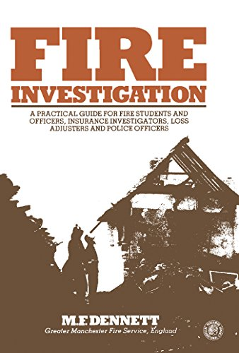 Fire Investigation: A Practical Guide for Students and Officers, Insurance Investigators, Loss Adjusters and Police Officers (Pergamon international library ... and social studies) (English Edition)