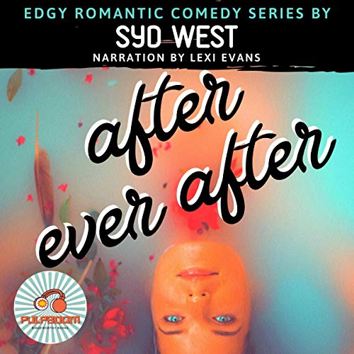 After Ever After (Edgy Romantic Comedy Series) audiobook cover art