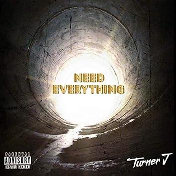 Need Everything