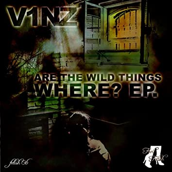 Are the wild things where ? ep