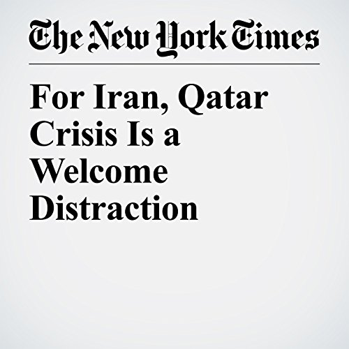 For Iran, Qatar Crisis Is a Welcome Distraction copertina