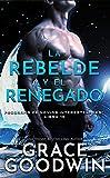 La rebelde y el renegado (Programa de Novias Interestelares nº 19)