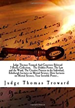 Judge Thomas Troward And Genevieve Behrend 7-Books Collection The Hidden Power, The Law and the Word, The Creative Process in the Individual, ... on Mental Science, Your Invisible Power...