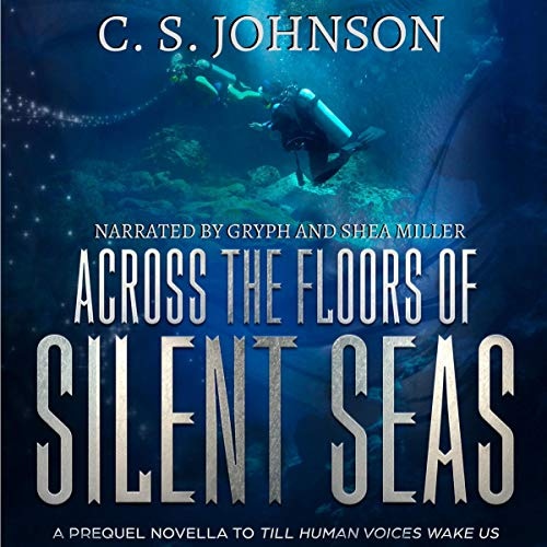 Page de couverture de Across the Floors of Silent Seas: A Short Story (Till Human Voices Wake Us)