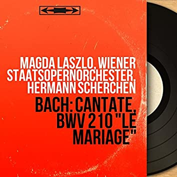 "Bach: Cantate, BWV 210 ""Le mariage"" (Mono Version)"