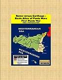Rome versus Carthage - Basic Atlas of Punic Wars: First Punic War