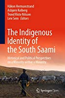 The Indigenous Identity of the South Saami: Historical and Political Perspectives on a Minority within a Minority