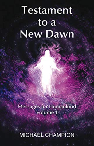 Testament to a New Dawn: Messages for Humankind - Volume 1 (English Edition)
