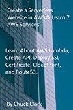 Create a Serverless Website in AWS & Learn 7 AWS Services: Learn About AWS Lambda, Create API, Deploy SSL Certificate, CloudFront, and Route53.