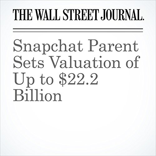 Snapchat Parent Sets Valuation of Up to $22.2 Billion copertina