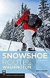 Snowshoe Routes Washington, 3rd Ed.