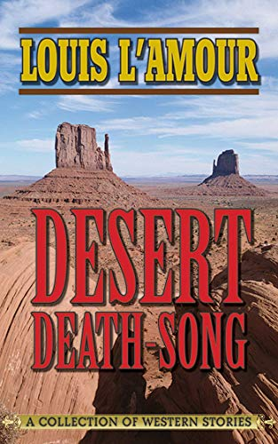 Desert Death-Song: A Collection of Western Stories (English Edition)