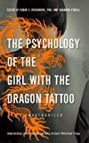 Image of The Psychology of the Girl with the Dragon Tattoo: Understanding Lisbeth Salander and Stieg Larsson's Millennium Trilogy (Smart Pop)