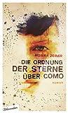 Monika Zeiner: Die Ordnung der Sterne über Como