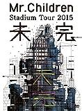 Mr.Children Stadium Tour 2015 未完 [DVD] image