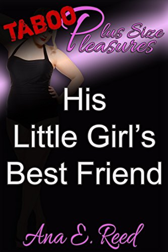 Plus Size Pleasures: His Little Girl's Best Friend (English Edition)