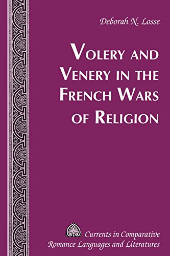 Volery and Venery in the French Wars of Religion (Currents in Comparative Romance Languages and Literatures Book 252) (English Edition)